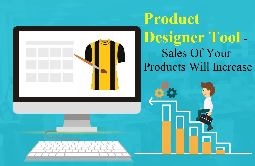 Product Designer Tool Can Help Increase in sales