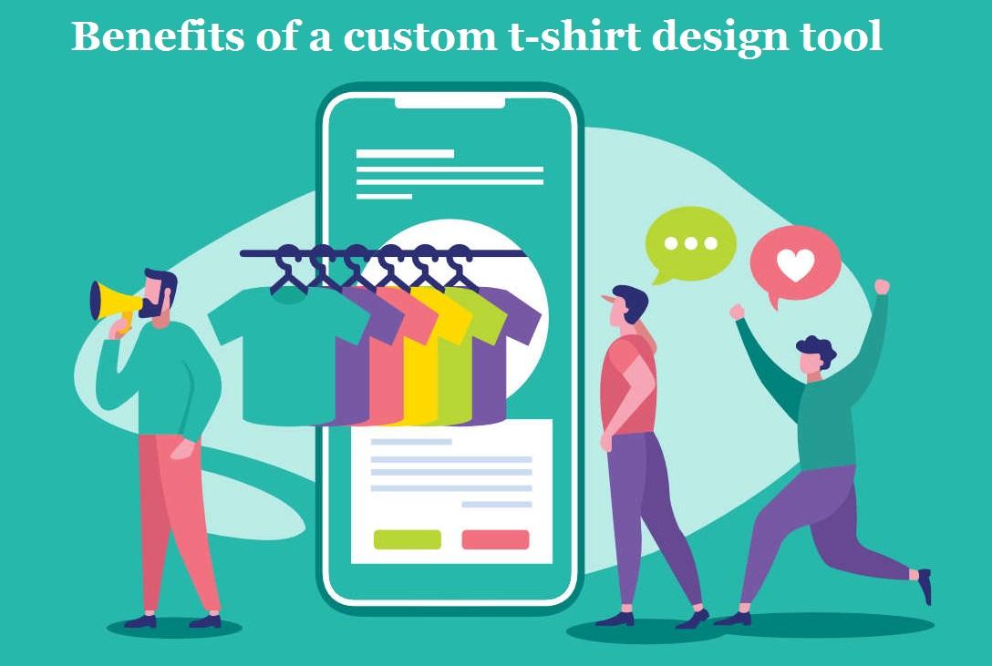 Benefits of a custom t-shirt design tool